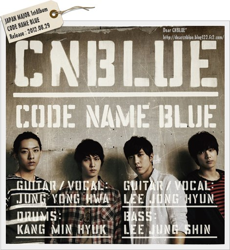 CNBLUE~JAPAN MAJOR 1stAlbum『CODE NAME BLUE』