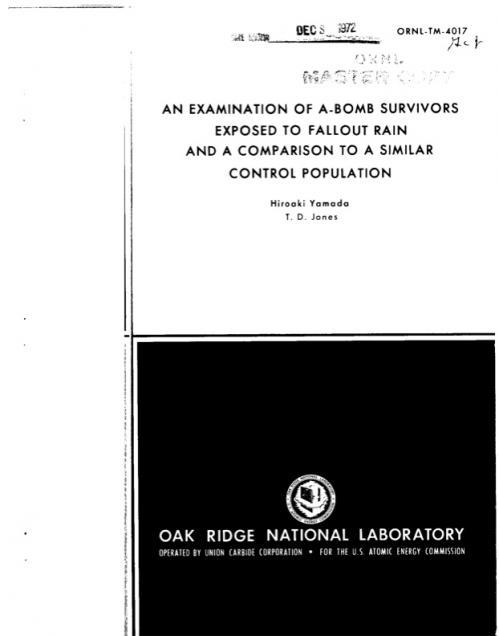 オークリッジリポート1ExaminationOfA-BombSurvivorsExposedToFalloutRainAndComparisonToSimilarControlPopulations-ORNL-TM-4017