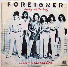 Foreigner_-_Dirty_White_Boy_b-w_Rev_On_The_Red_Line_(1979)_NL.jpg