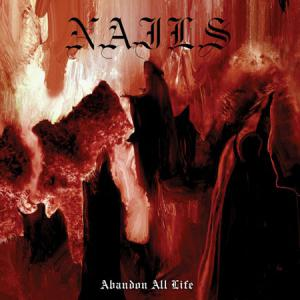 NAILS『Abandon All Life』