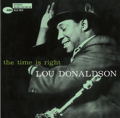 The Time Is Right Lou Donaldson