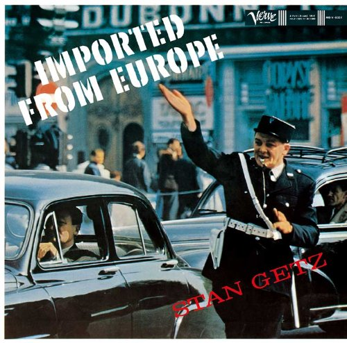 Imported From Europe Stan Getz