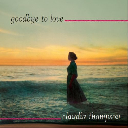 Goodbye To Love Claudia Thompson