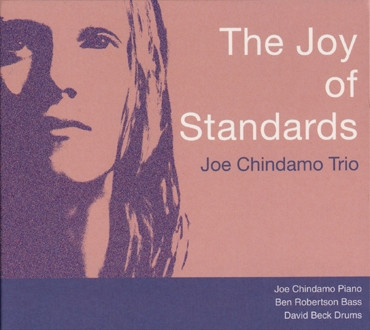 Joy Of Standards Joe Chindamo Trio
