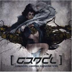 GRENDEL「Harsh Generation」(1)