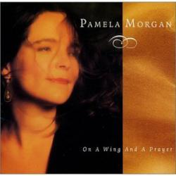 PAMELA MORGAN「On A Wing And A Prayer」(1)