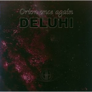 DELUHI / Orion once again