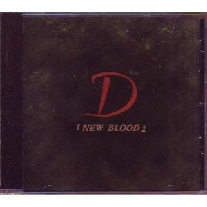 D / NEW BLOOD