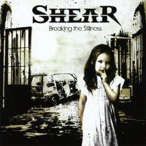 SHEAR / Breaking The Stillness