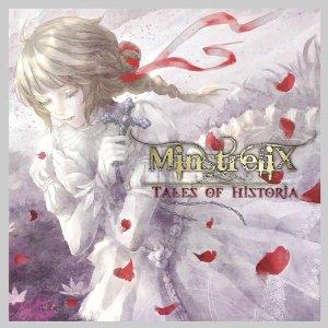 MinstreliX / TALES OF HISTORIA