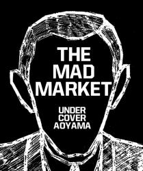 THE MAD MARKET at UNDER COVER