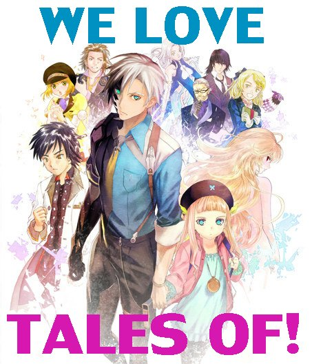 We Love Tales of!