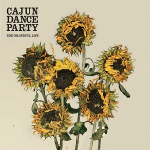 CAJUN DANCE PARTY「THE COLOURFUL LIFE」