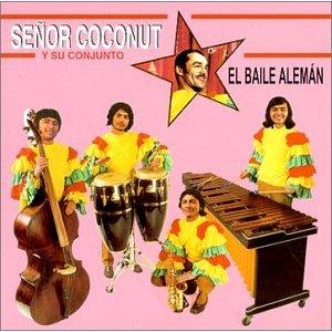 SENOR COCONUT Y SU CONJUNTO「EL BAILE ALEMAN」