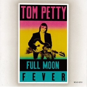 TOM PETTY「FULL MOON FEVER」