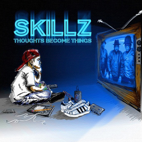 Skillz - Thoughts Become Things