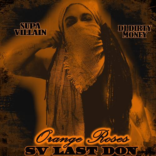 Supa Villain – Orange Roses (SV LAST DON)