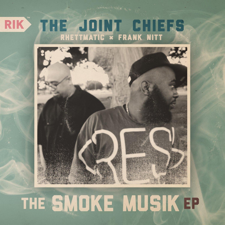 The Joint Chiefs (DJ Rhettmatic x Frank Nitt) - The Smoke Musik [EP]