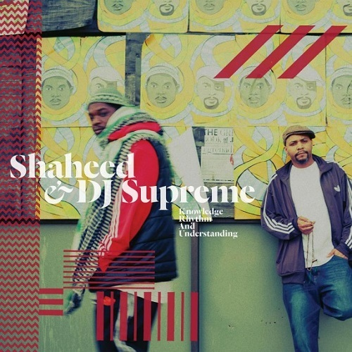 Shaheed & DJ Supreme - Knowledge, Rhythm And Understanding