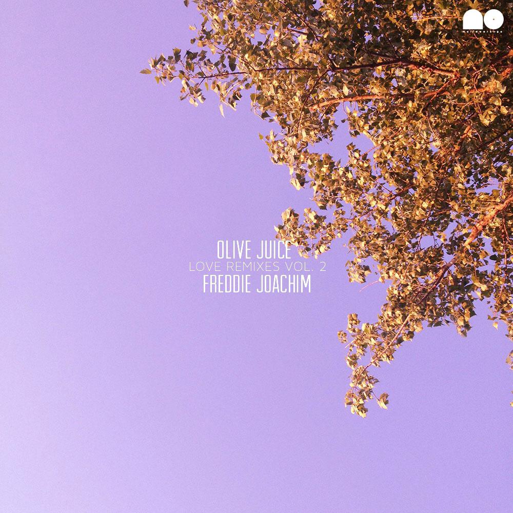 Freddie Joachim - Olive Juice (Love Remixes Vol. 2)