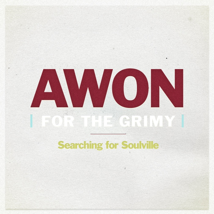 Awon - For The Grimy (Searching For Soulville)