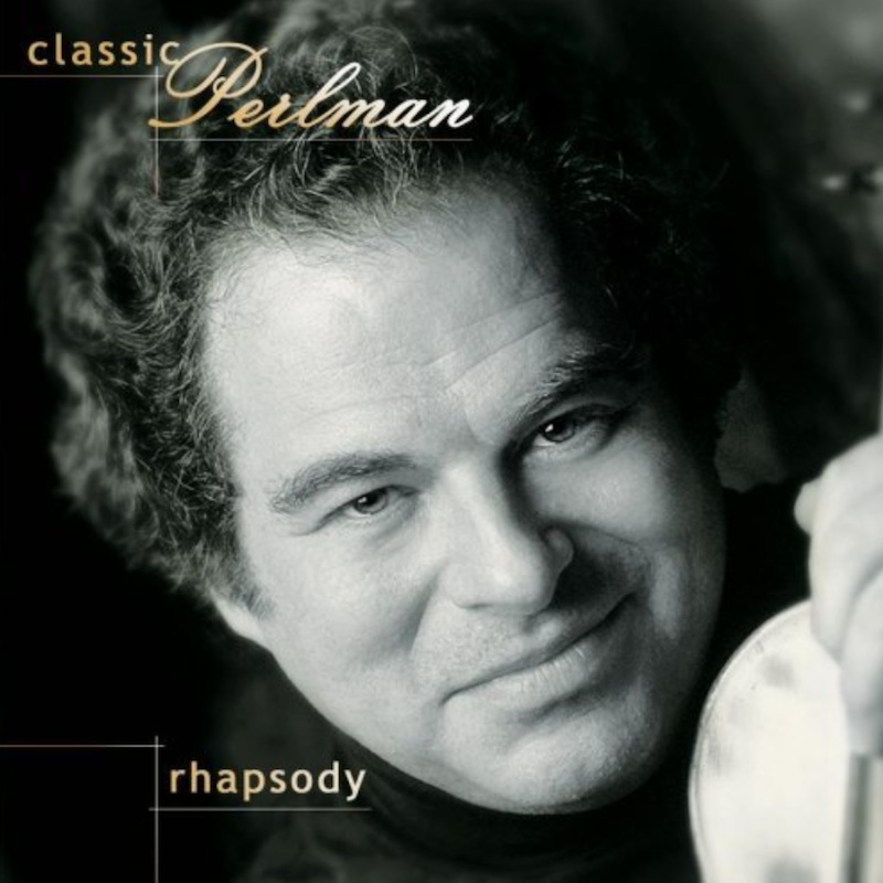 Classic_Perlman_Rhapsody-Itzhak_Perlman-800PX.jpg