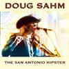 San Antonio Hipster / Doug Sahm